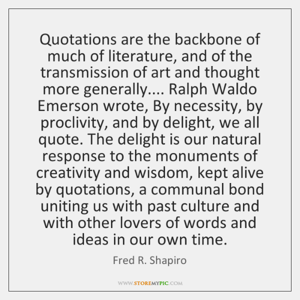 Quotations are the backbone of much of literature, and of the transmission ...
