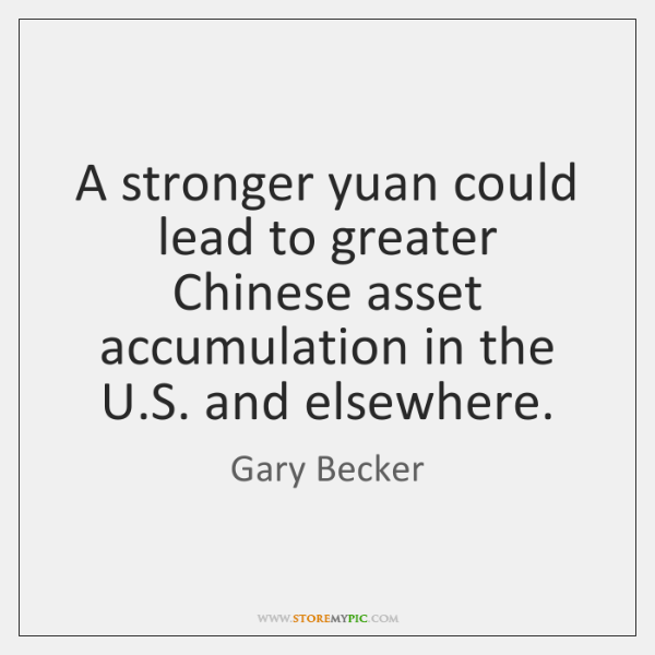 A stronger yuan could lead to greater Chinese asset accumulation in the ...
