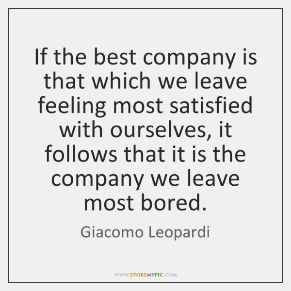 If the best company is that which we leave feeling most satisfied ...