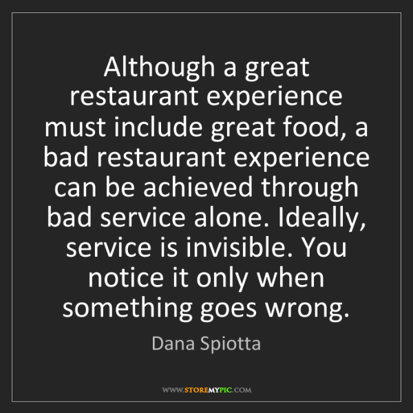 Dana Spiotta: Although a great restaurant experience must include great...