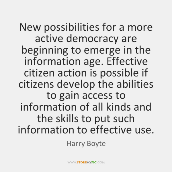 New possibilities for a more active democracy are beginning to emerge in ...