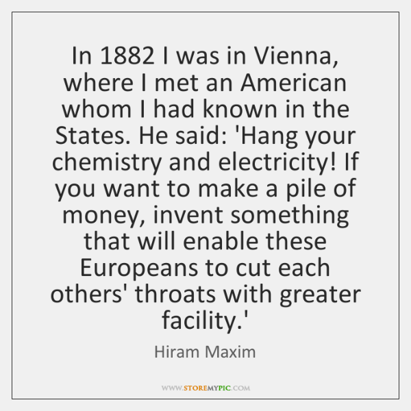 In 1882 I was in Vienna, where I met an American whom I ...