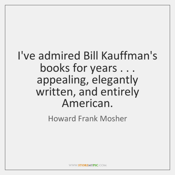 I've admired Bill Kauffman's books for years . . . appealing, elegantly written, and entirely ...