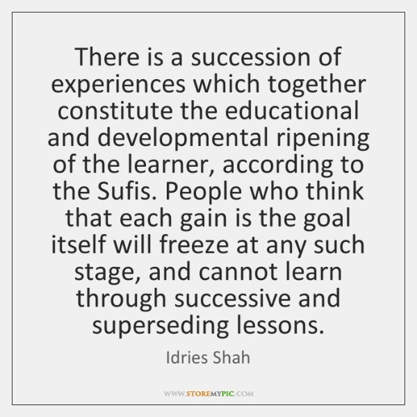 There is a succession of experiences which together constitute the educational and ...