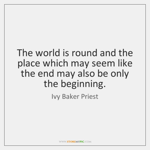 The world is round and the place which may seem like the ...