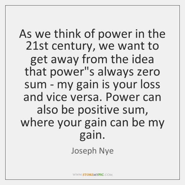 As we think of power in the 21st century, we want to ...