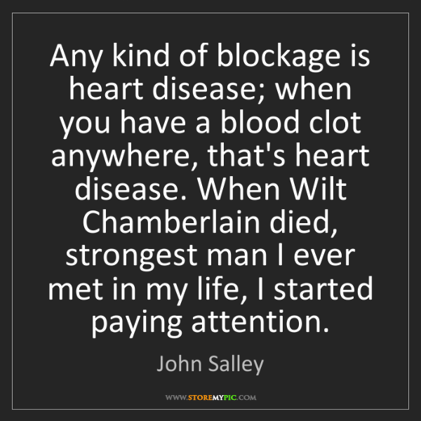 John Salley: Any kind of blockage is heart disease; when you have...