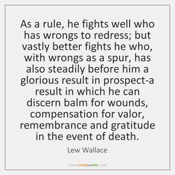 As a rule, he fights well who has wrongs to redress; but ...
