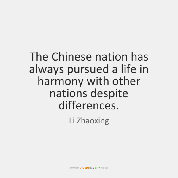 The Chinese nation has always pursued a life in harmony with other ...