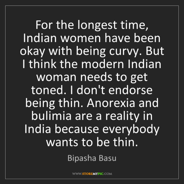 Bipasha Basu: For the longest time, Indian women have been okay with...