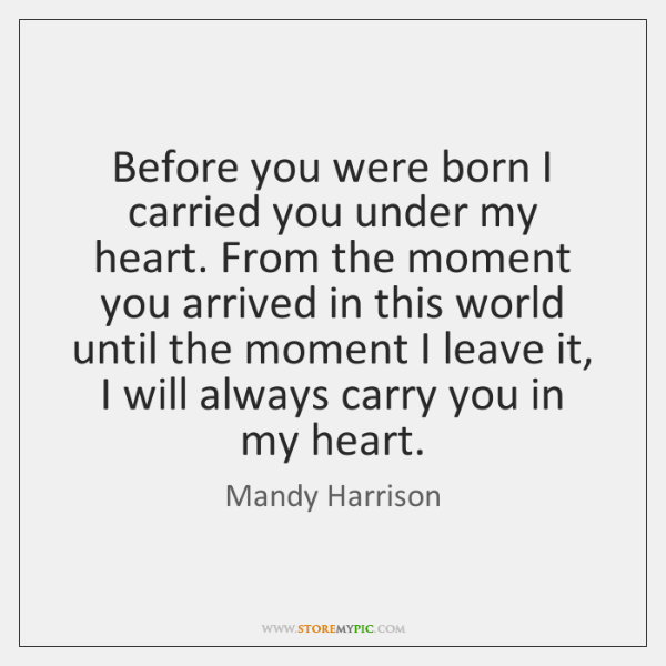 Before you were born I carried you under my heart. From the ...