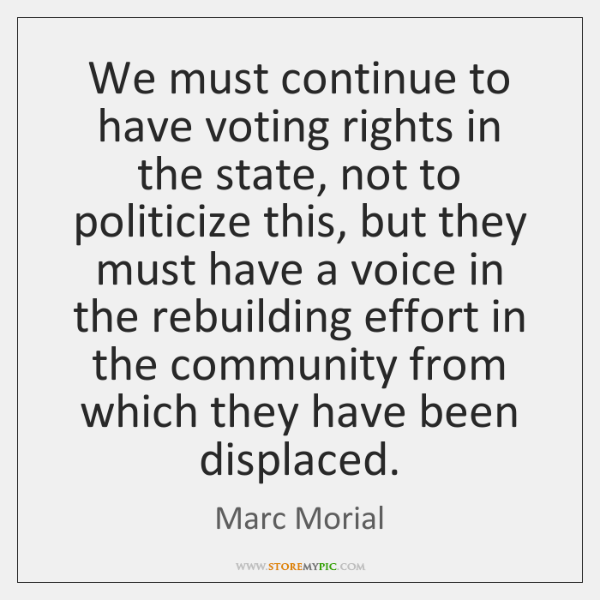 We must continue to have voting rights in the state, not to ...