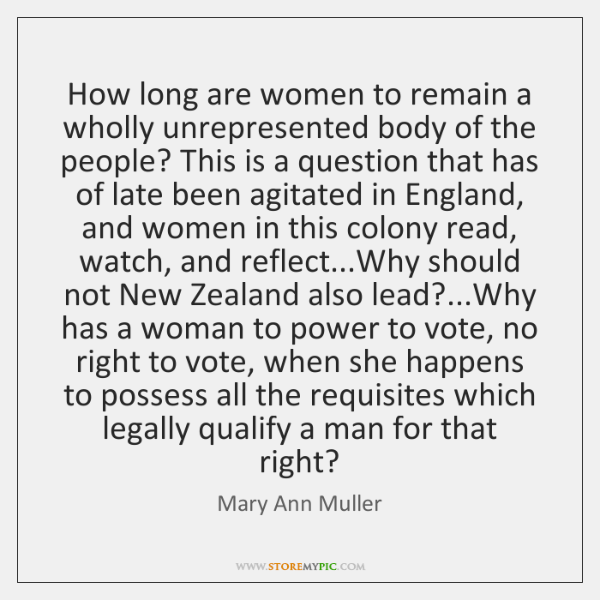 How long are women to remain a wholly unrepresented body of the ...