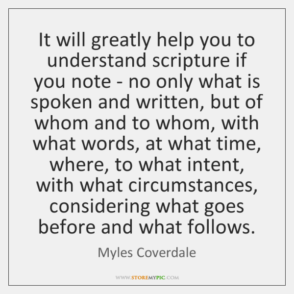 It will greatly help you to understand scripture if you note - ...