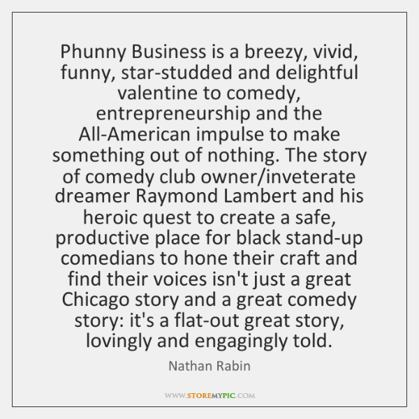 Phunny Business is a breezy, vivid, funny, star-studded and delightful valentine to ...