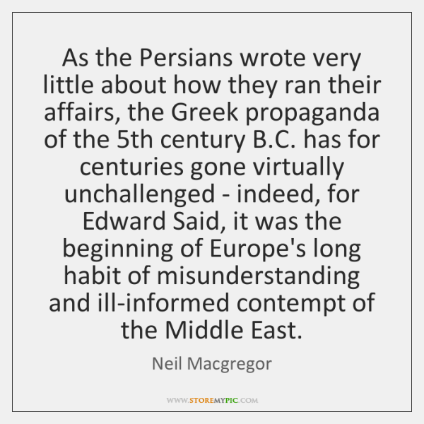As the Persians wrote very little about how they ran their affairs, ...