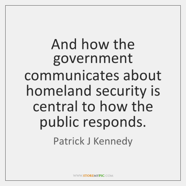 And how the government communicates about homeland security is central to how ...