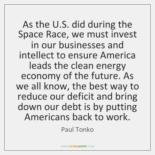As the U.S. did during the Space Race, we must invest ...
