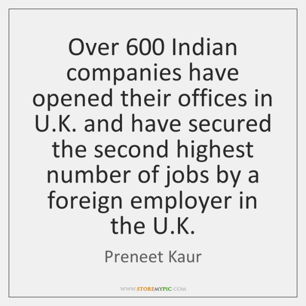 Over 600 Indian companies have opened their offices in U.K. and have ...