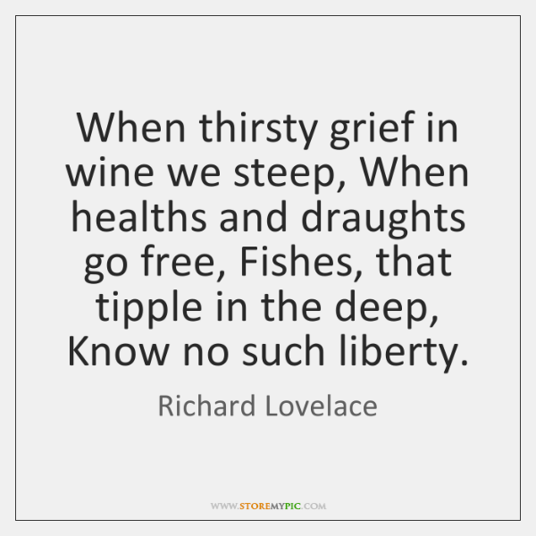 When thirsty grief in wine we steep, When healths and draughts go ...