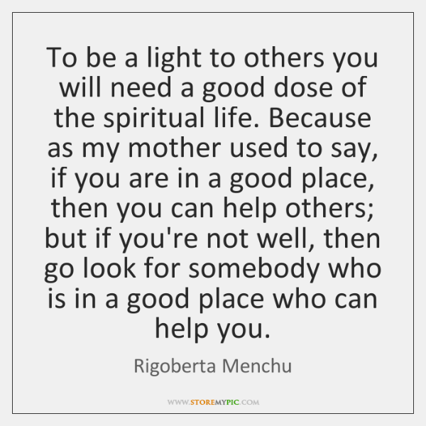 To be a light to others you will need a good dose ...