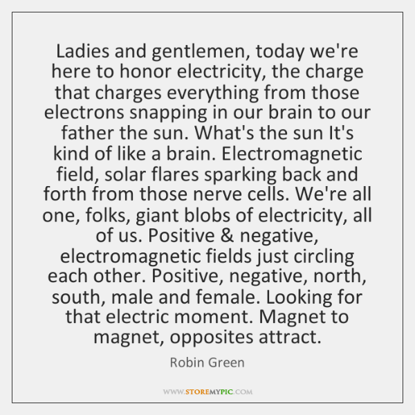 Ladies and gentlemen, today we're here to honor electricity, the charge that ...