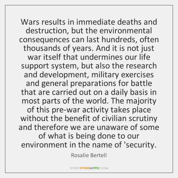 Wars results in immediate deaths and destruction, but the environmental consequences can ...