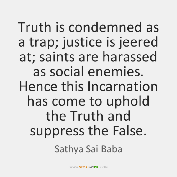 Truth Is Condemned As A Trap Justice Is Jeered At Saints Are