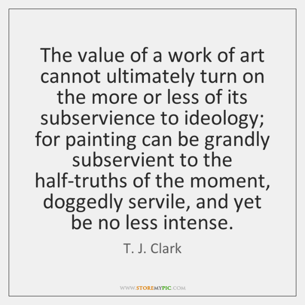 The value of a work of art cannot ultimately turn on the ...