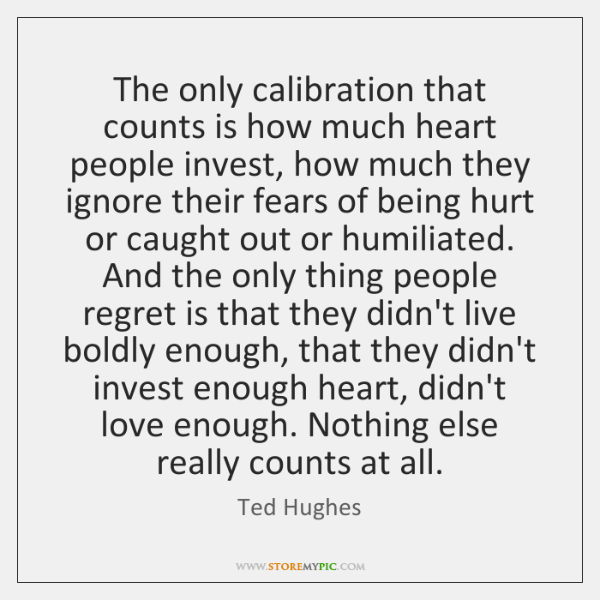 The only calibration that counts is how much heart people invest, how ...