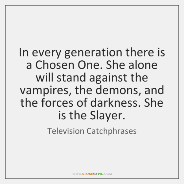 In every generation there is a Chosen One. She alone will stand ...