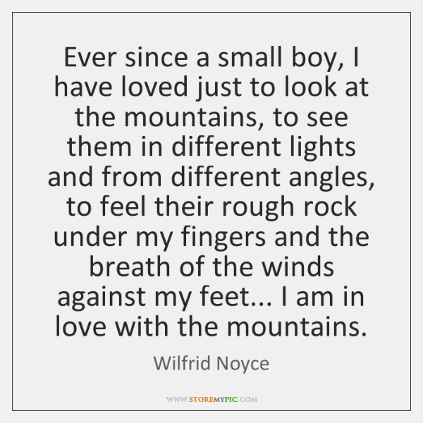 Ever since a small boy, I have loved just to look at ...