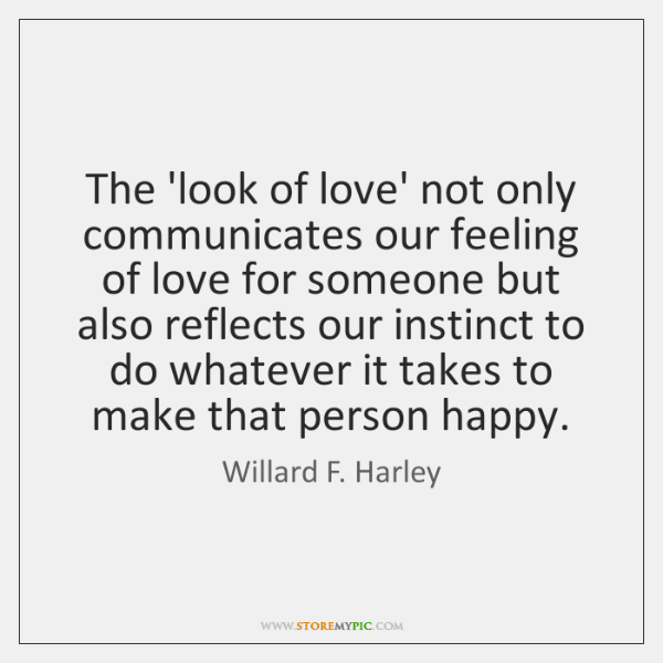 The 'look of love' not only communicates our feeling of love for ...
