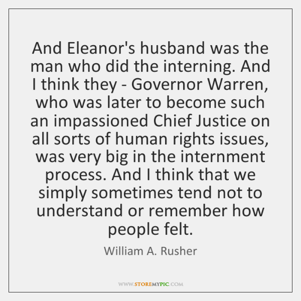 And Eleanor's husband was the man who did the interning. And I ...