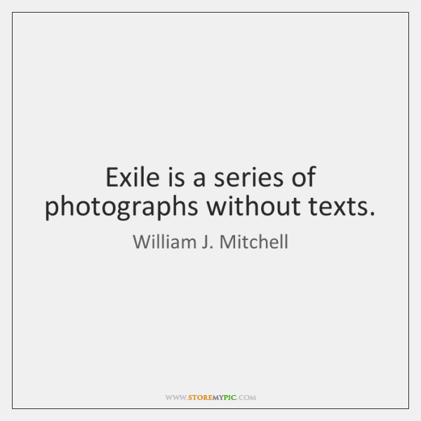 Exile is a series of photographs without texts.