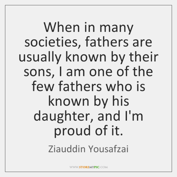 When in many societies, fathers are usually known by their sons, I ...
