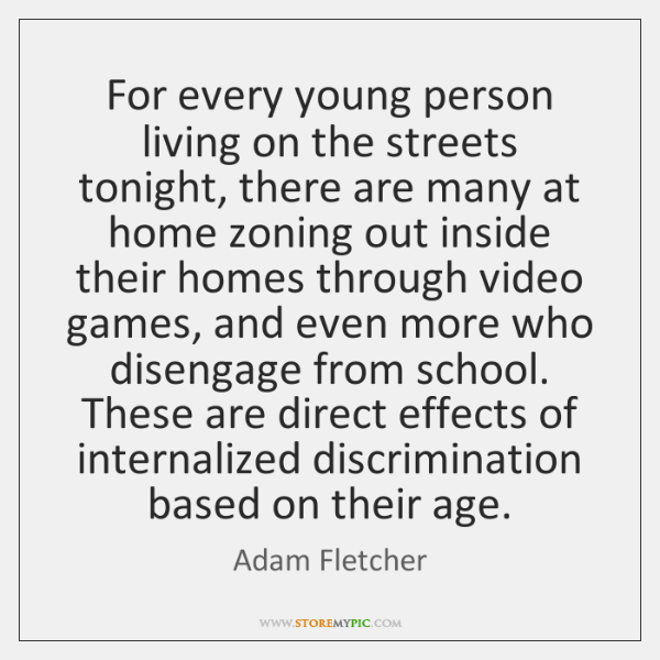 For every young person living on the streets tonight, there are many ...