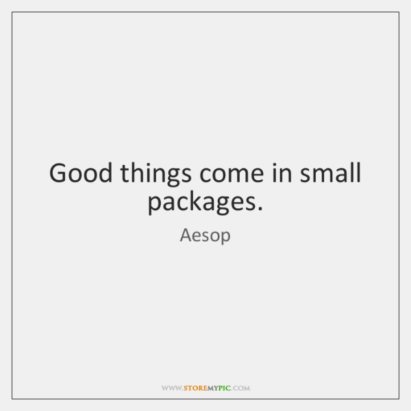 Good Things Come In Small Packages Storemypic