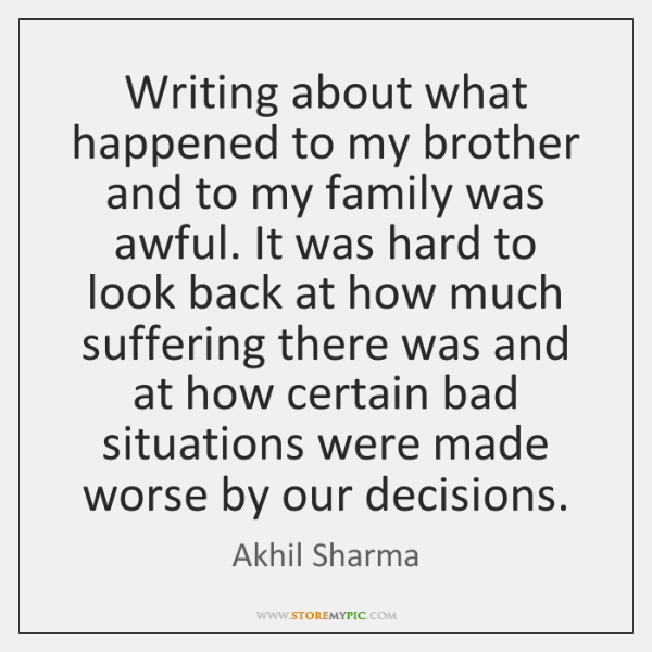 Writing about what happened to my brother and to my family was ...