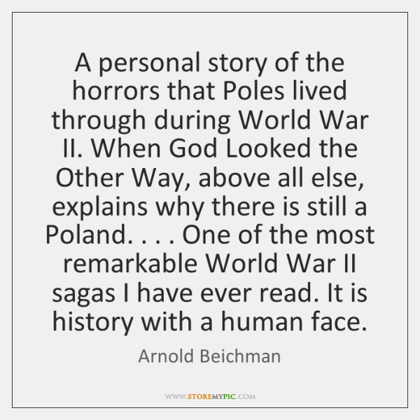 A personal story of the horrors that Poles lived through during World ...