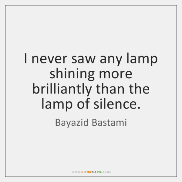 I never saw any lamp shining more brilliantly than the lamp of ...