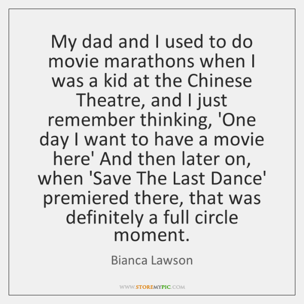 My dad and I used to do movie marathons when I was ...