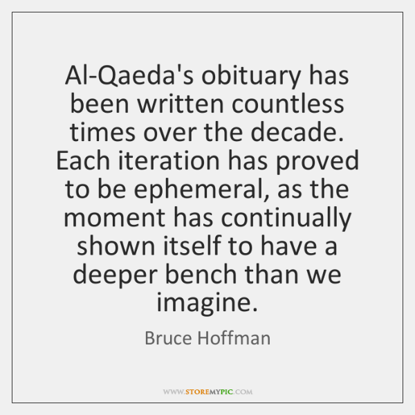 Al-Qaeda's obituary has been written countless times over the decade. Each iteration ...
