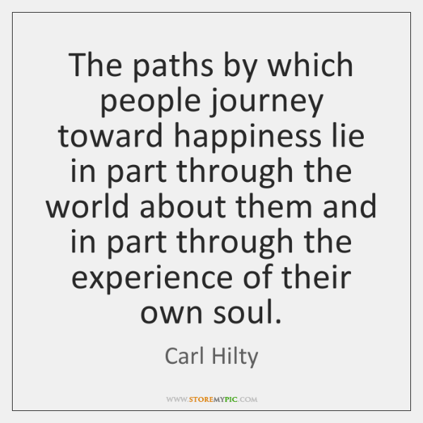 The paths by which people journey toward happiness lie in part through ...