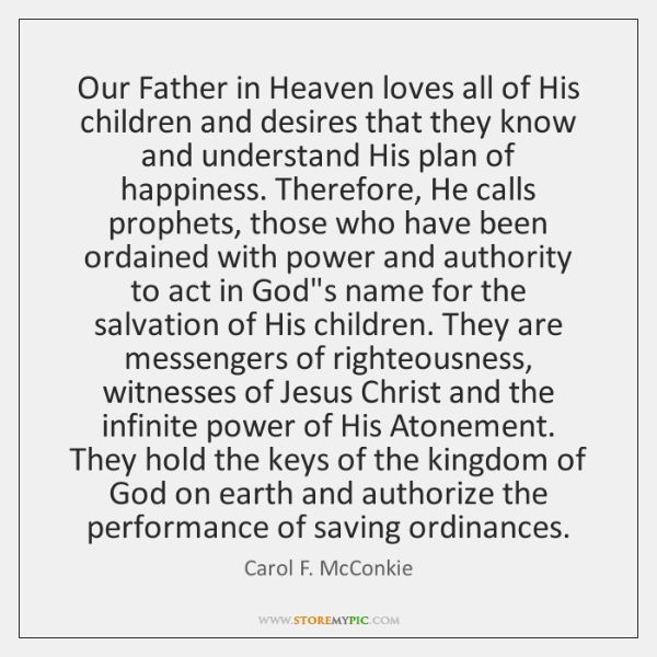 Our Father in Heaven loves all of His children and desires that ...