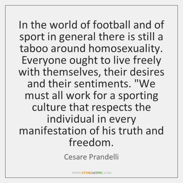 In the world of football and of sport in general there is ...
