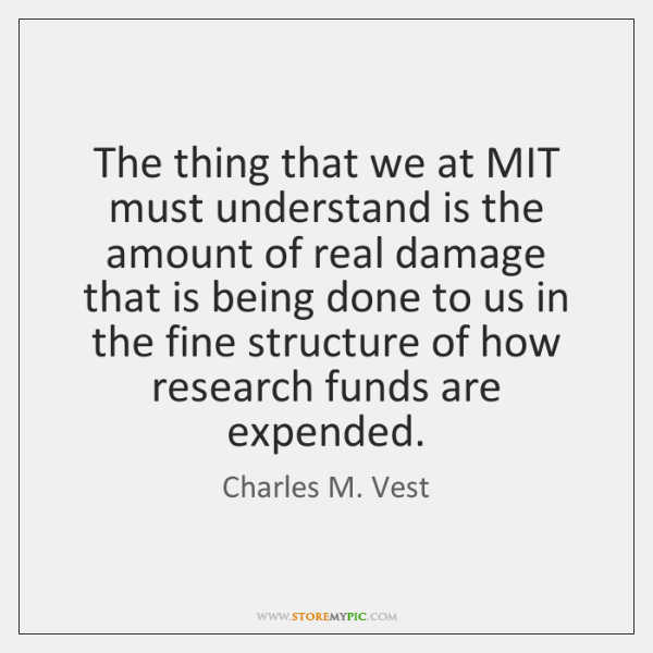 The thing that we at MIT must understand is the amount of ...