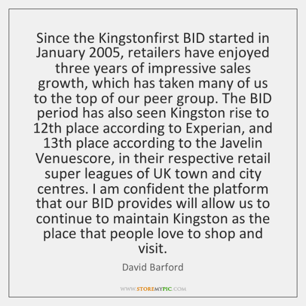 Since the Kingstonfirst BID started in January 2005, retailers have enjoyed three years ...