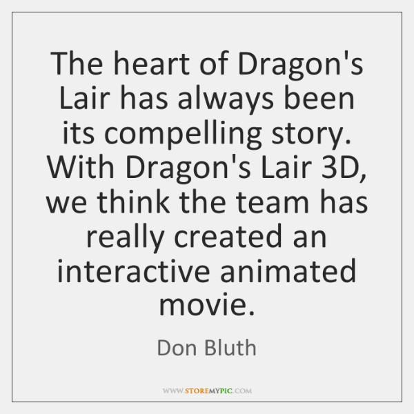 The heart of Dragon's Lair has always been its compelling story. With ...