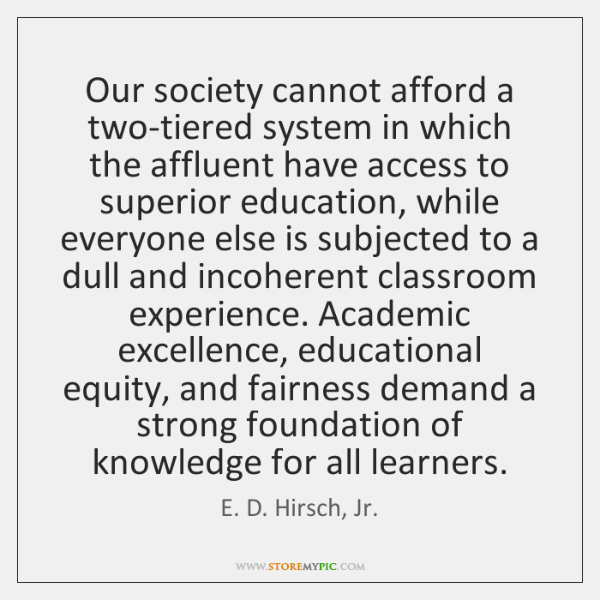 Our society cannot afford a two-tiered system in which the affluent have ...